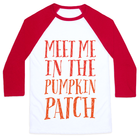 Meet Me In The Pumpkin Patch Baseball Tee