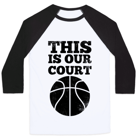 This Is Our Court (Basketball) Baseball Tee