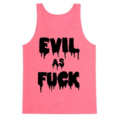 Evil As F*** Tank Top