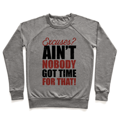 Excuses? Ain't Nobody Got Time For That! (Tank) Pullover