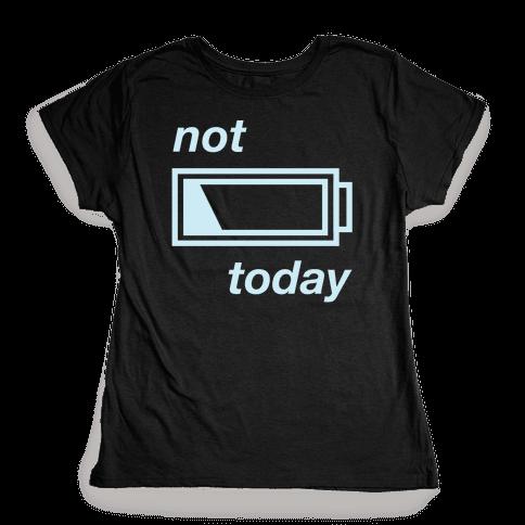 Not Today Womens T-Shirt
