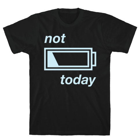 Not Today Mens T-Shirt