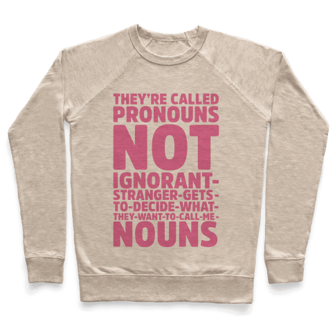 They're Called Pronouns Pullover