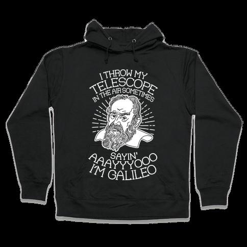 Ayo I'm Galileo Hooded Sweatshirt