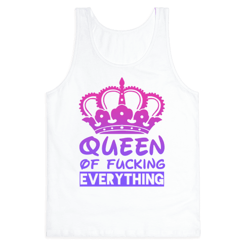 Queen of F***ing Everything Tank Top