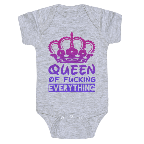 Queen of F***ing Everything Baby Onesy