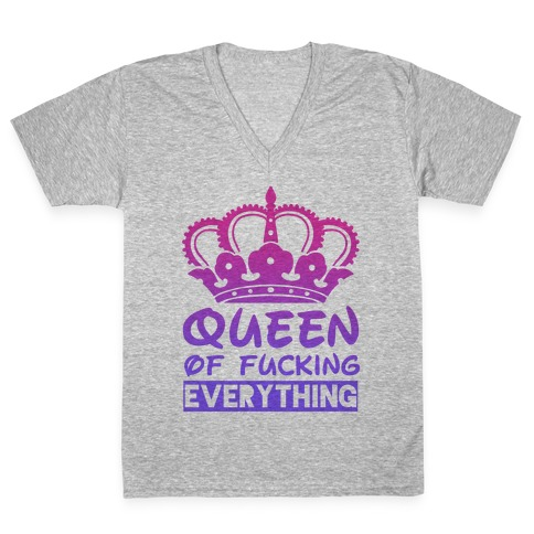 Queen of F***ing Everything V-Neck Tee Shirt