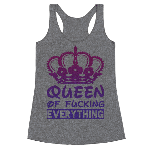 Queen of F***ing Everything Racerback Tank Top