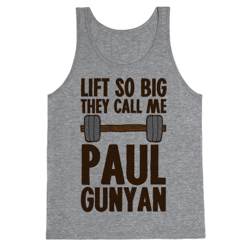 Lift So Big They Call Me Paul Gunyan Tank Top