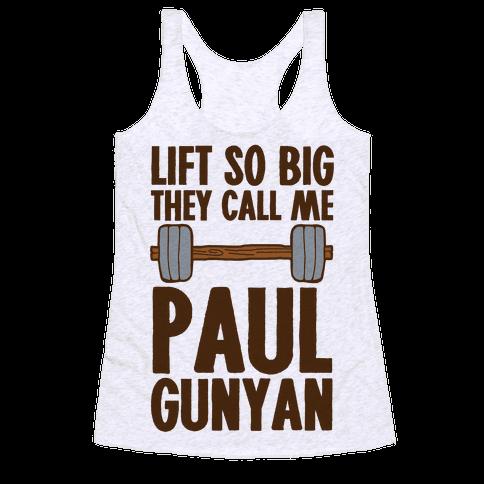 Lift So Big They Call Me Paul Gunyan Racerback Tank Top