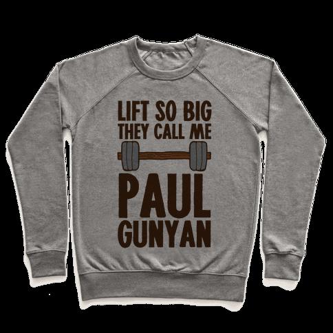 Lift So Big They Call Me Paul Gunyan Pullover