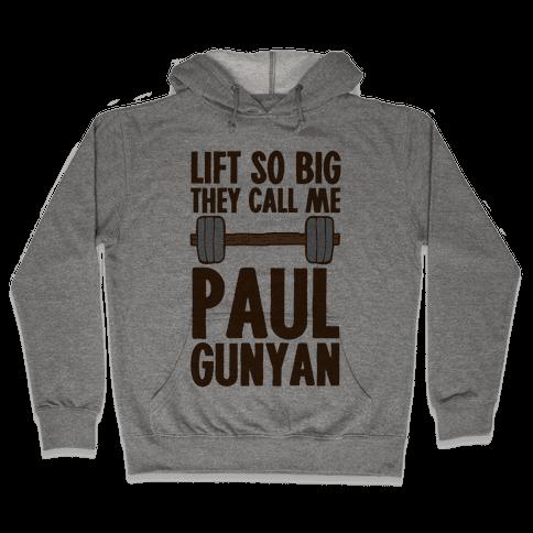 Lift So Big They Call Me Paul Gunyan Hooded Sweatshirt