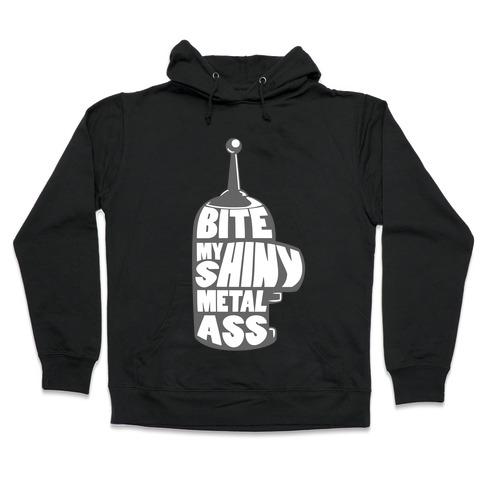 BITE MY SHINY METAL ASS Hooded Sweatshirt