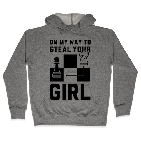 On My Way To Steal Your Girl Chess Hooded Sweatshirt