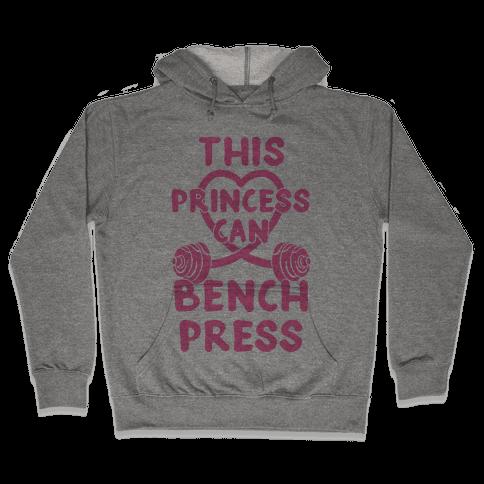 This Princess Can Bench Press Hooded Sweatshirt