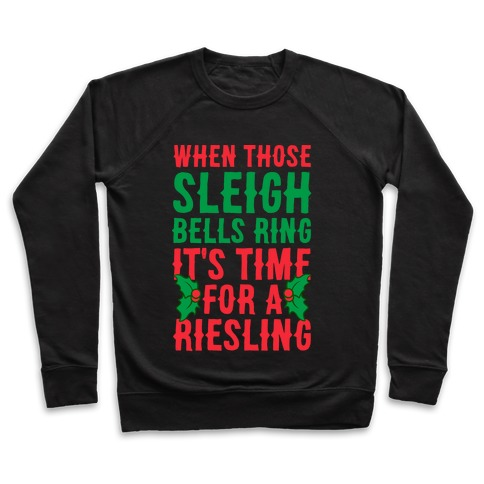 When Those Sleigh Bells Ring It's Time For A Riesling Pullover
