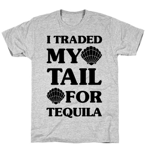 I Traded My Tail For Tequila T-Shirt