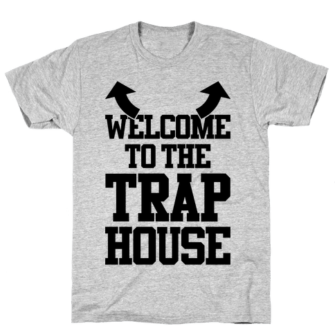 Welcome To The Trap House