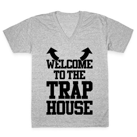 Welcome To The Trap House V-Neck Tee Shirt
