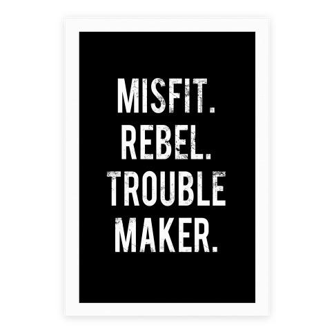 Misfit Rebel Trouble Maker Poster