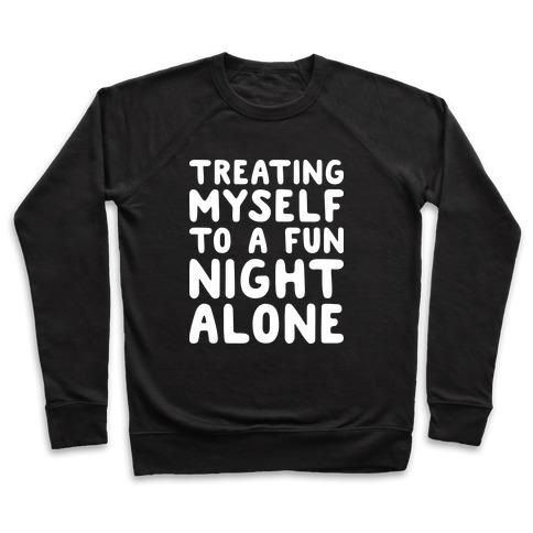 Treating Myself To A Fun Night Alone Pullover