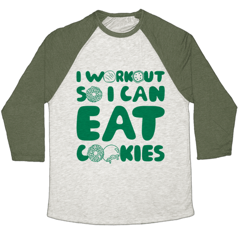 I Workout So I Can Eat Cookies Baseball Tee