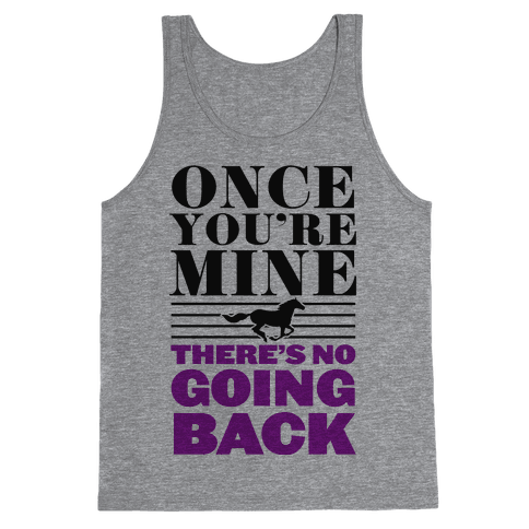 Once You're Mine There's No Going Back Tank Top