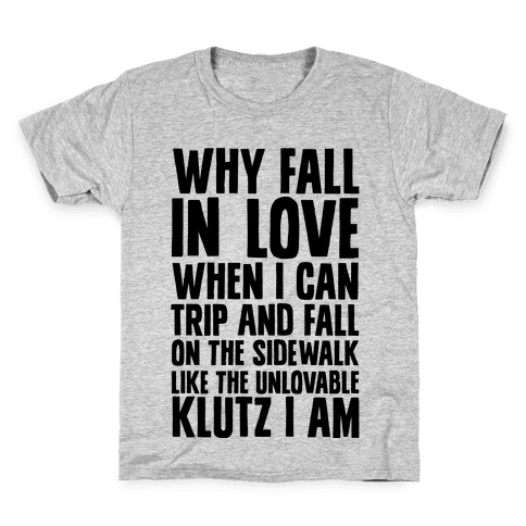 Why Fall in Love Kids T-Shirt