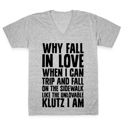 Why Fall in Love V-Neck Tee Shirt