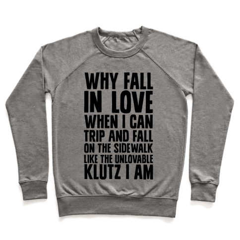 Why Fall in Love Pullover