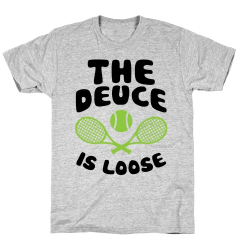 The Deuce Is Loose T-Shirt