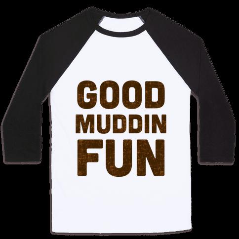 Good Muddin Fun Baseball Tee