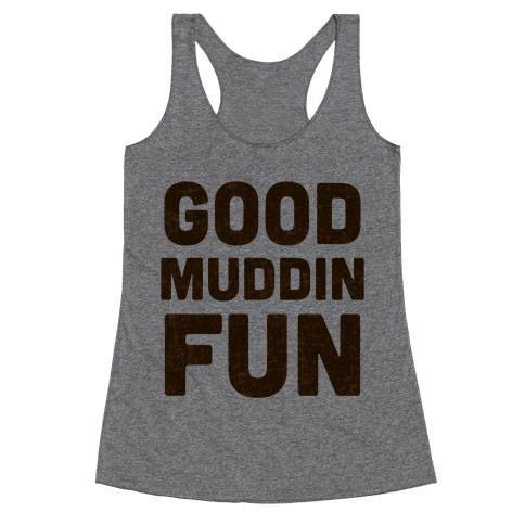 Good Muddin Fun Racerback Tank Top