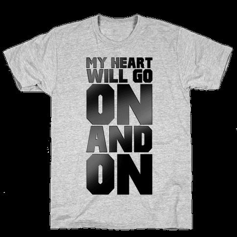 My Heart Will Go On Mens T-Shirt