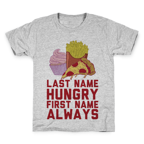 Always Hungry Kids T-Shirt