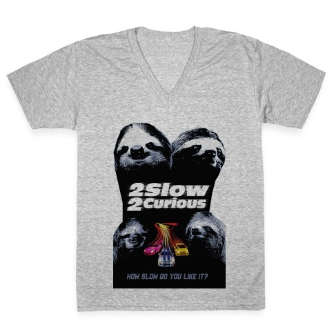 2 Slow 2 Curious V-Neck Tee Shirt
