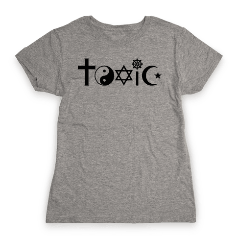 Toxic Religion Womens T-Shirt