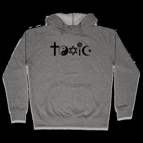 Toxic Religion Hooded Sweatshirt