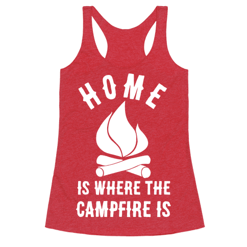 Home Is Where The Campfire Is