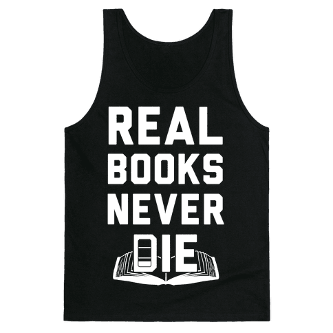 Real Books Never Die Tank Top