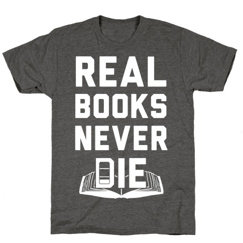 Real Books Never Die T-Shirt