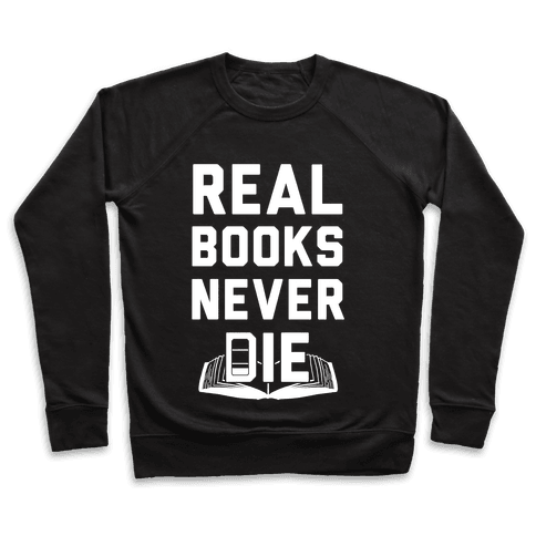 Real Books Never Die Pullover