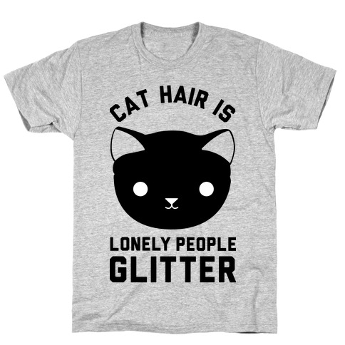 Cat Hair Is Lonely People Glitter Mens T-Shirt