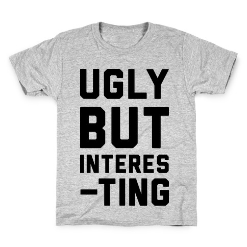 Ugly But Interesting Kids T-Shirt