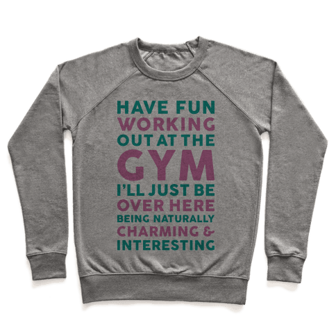 Have Fun Working Out Pullover