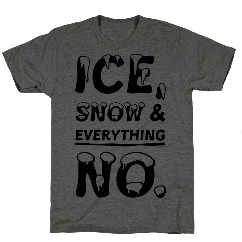 Ice, Snow And Everything No