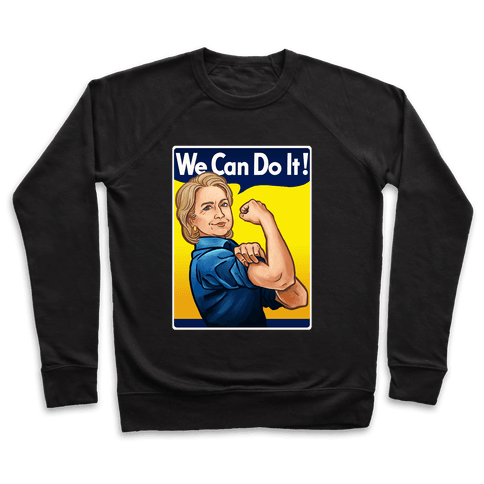 Hillary Clinton: We Can Do It! Pullover