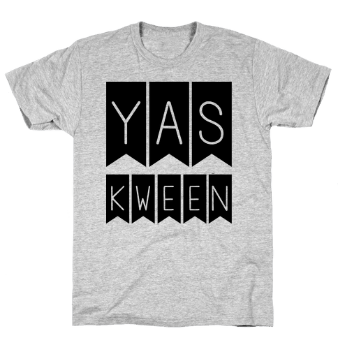 Yas Kween Mens T-Shirt