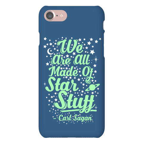 We Are Made Of Starstuff Carl Sagan Quote Phone Case