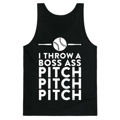 I Throw a Boss Ass Pitch Tank Top